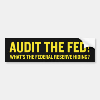 Audit the Fed! Bumper Sticker