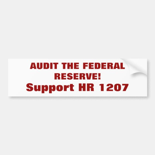 AUDIT THE FEDERAL RESERVE!, Support HR 1207 Bumper Sticker