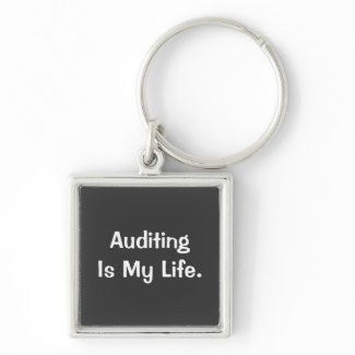 Auditing is my Life - Auditor Keychain