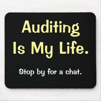 Auditing Is My Life - Motivational Auditor Quote