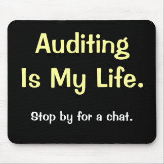 Auditing Is My Life - Motivational Auditor Quote Mouse Mat