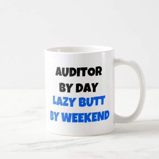 Auditor by Day Lazy Butt Weekend Coffee Mugs