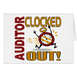 Auditor Clocked Out Greeting Card