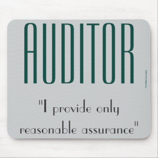 """""""Auditor: I Provide Only Reasonable Assurance"""" Mouse Mat"""