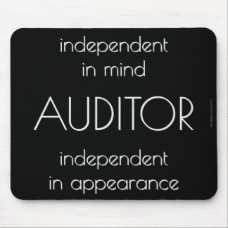 """Auditor: Independent in Mind & Appearance"" Mouse Mat"