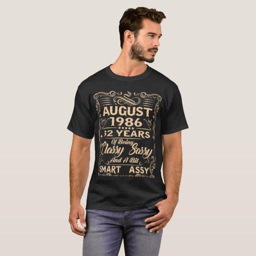 August 1986 32 years classy sassy smart T-Shirt