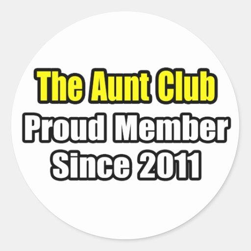 Aunt Club .. Proud Member Since 2011 Round Sticker