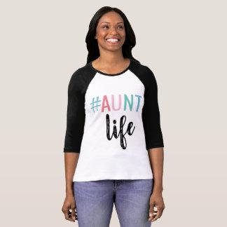 #Aunt Life Shirt