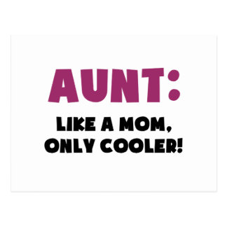 Aunt: Like a Mom, Only Cooler Postcard