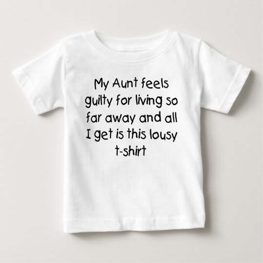 Aunt lives far away baby T-Shirt