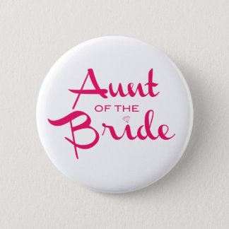 Aunt of Bride Hot Pink on White 6 Cm Round Badge