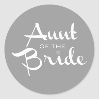 Aunt of Bride White on Grey Round Sticker