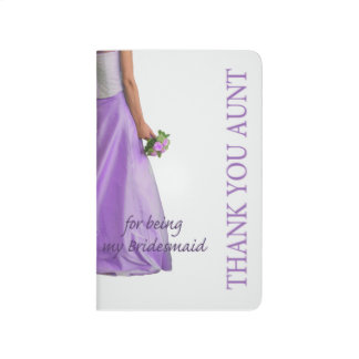 Aunt Thank you for being my Bridesmaid Journals