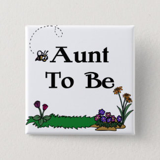 Aunt To Be 15 Cm Square Badge