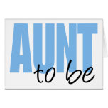 Aunt To Be (Blue Block Font) Card