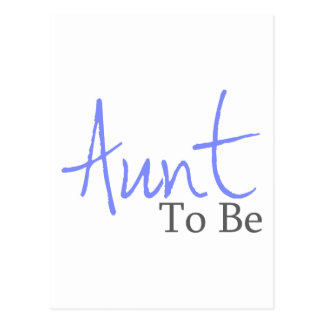 Aunt To Be (Blue Script) Postcard