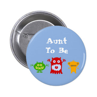 Aunt to Be Little Monsters Pin