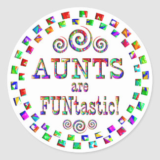 Aunts are FUNtastic Stickers