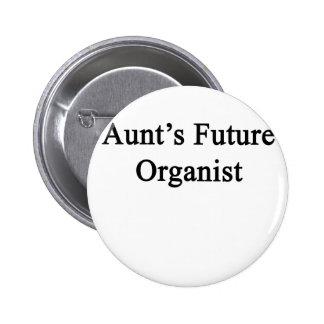 Aunt's Future Organist 6 Cm Round Badge
