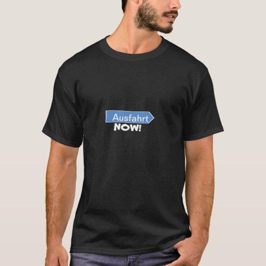 """Ausfahrt Now"" Black T-Shirt"