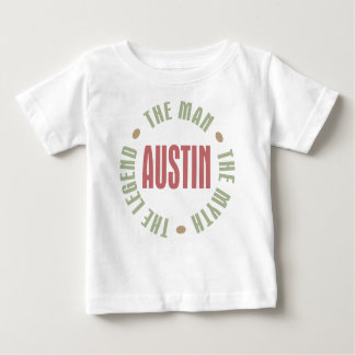 Austin the Man the Myth the Legend Baby T-Shirt