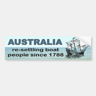 Australia Resettling boat people since 1788 . Bumper Sticker