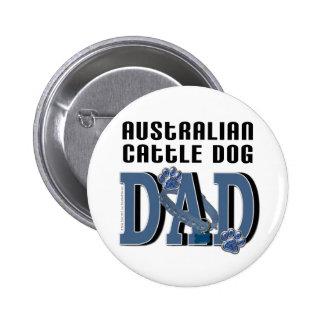 Australian Cattle Dog DAD Pins