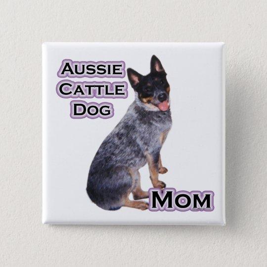 Australian Cattle Dog Mum 4 - Button