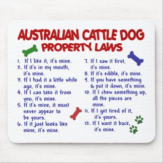 AUSTRALIAN CATTLE DOG Property Laws 2 Mouse Mat
