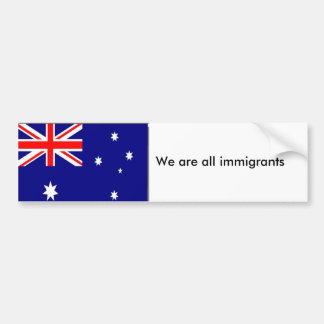 australian-flag, We are all immigrants, We are ... Bumper Sticker