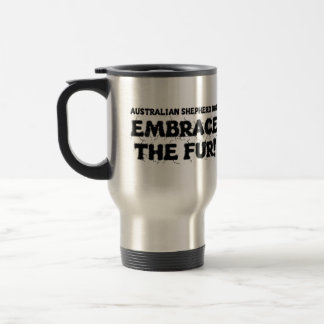 Australian Shepherd Dog Embrace The Fur Travel Mug