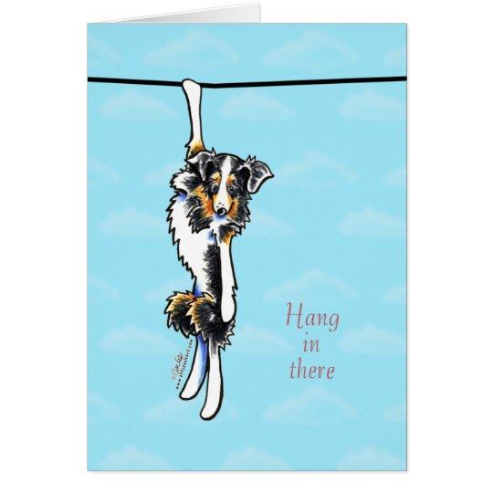Australian Shepherd Hang in There Encouragement Card