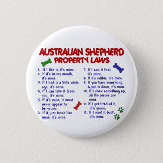 AUSTRALIAN SHEPHERD Property Laws 2 6 Cm Round Badge
