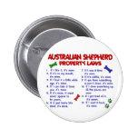 AUSTRALIAN SHEPHERD Property Laws 2 Pinback Buttons