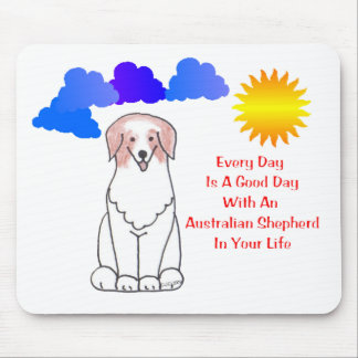 Australian Shepherd Red Every Day Is A Good Day Mouse Mat
