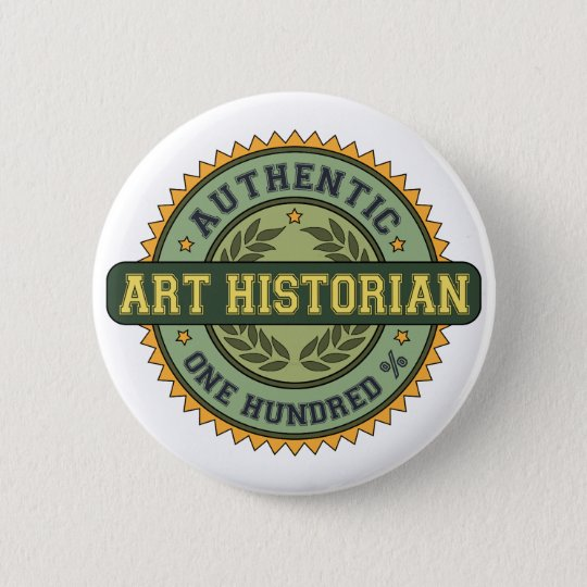 Authentic Art Historian 6 Cm Round Badge