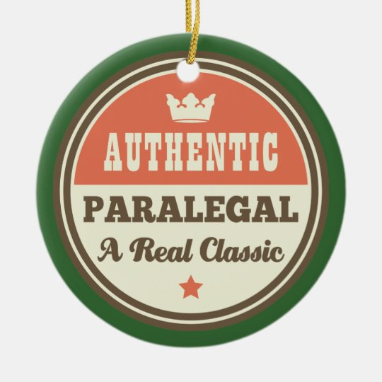 Authentic Paralegal A Real Classic Christmas Ornament