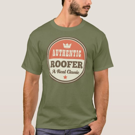 Authentic Roofer (Funny) Gift T-Shirt