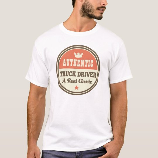 Authentic Truck Driver Vintage Gift Idea T-Shirt