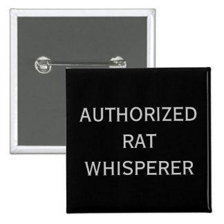 authorised rat whisperer pin badge