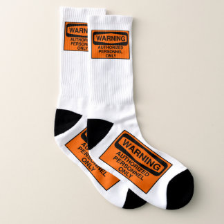 Authorized personnel warning sign socks