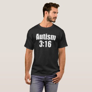 Autism 3:16 Black T-Shirt