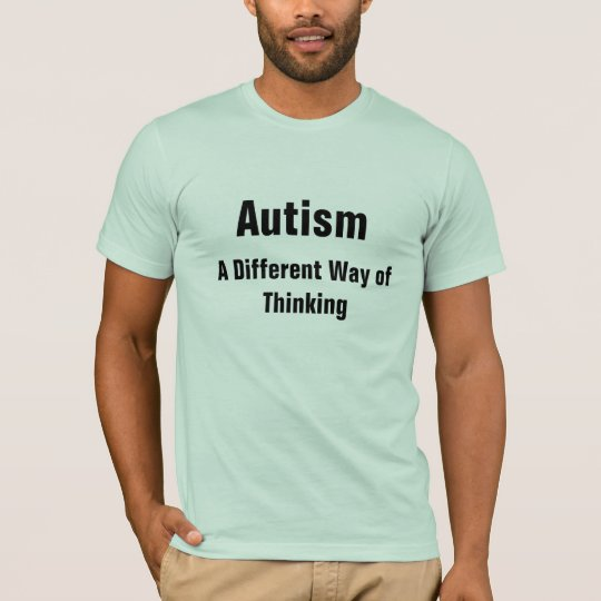 Autism- A Different Way of Thinking T-Shirt
