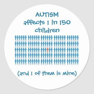Autism Affects 1 In Every 150 Children Round Sticker