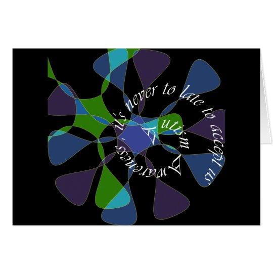 Autism Aware _never too late Card