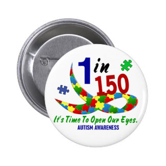 AUTISM AWARENESS 1 IN 150 BUTTONS