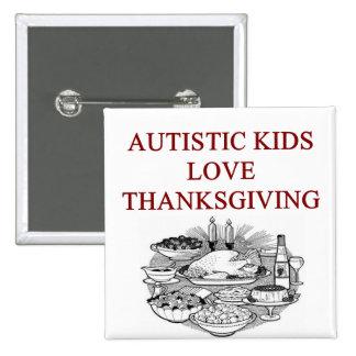 autism awareness design what autistic kids love pinback button