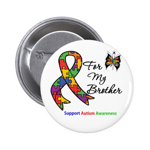 Autism Awareness For My Brother Pinback Buttons