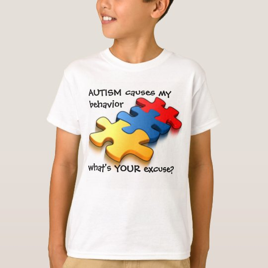 Autism Awareness Kids Behaviour Excuse T-Shirt