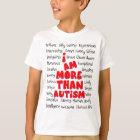 Autism Awareness -More than Autism! T-Shirt